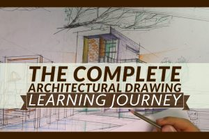 The Complete Architectural Drawing Learning Journey
